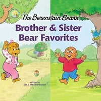 The Berenstain Bears Brother and Sister Bear Favorites - Jan Berenstain, Mike Berenstain
