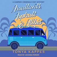 Assailants, Asphalt & Alibis - Tonya Kappes