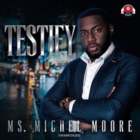 Testify - Michel Moore