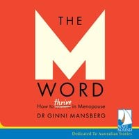 The M Word: How to Thrive in Menopause - Dr. Ginni Mansberg