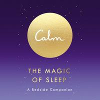 Calm: The Magic of Sleep - Michael Acton Smith