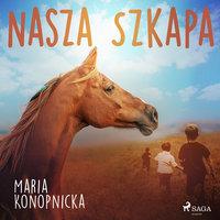 Nasza szkapa - Maria Konopnicka