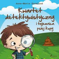 Kwartet Detektywistyczny i tajemnica psiej kupy - Anne-Marie Donslund