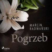Pogrzeb - Marcin Radwański