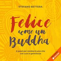 Felice come un Buddha - Stefano Bettera