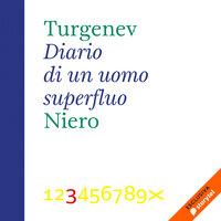 Diario di un uomo superfluo - Ivan Sergeevič Turgenev