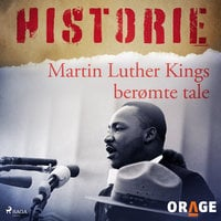 Martin Luther Kings berømte tale - Orage