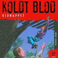 Koldt blod 27 - Kidnappet - Jørn Jensen