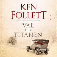Val der Titanen - Ken Follett