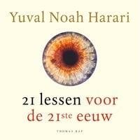 21 lessen voor de 21ste eeuw - Yuval Noah Harari
