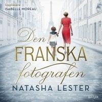 Den franska fotografen : - Natasha Lester
