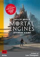 Mortal Engines 4: Byernes kamp - Philip Reeve