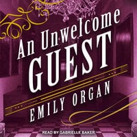 An Unwelcome Guest - Emily Organ