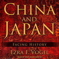 China and Japan: Facing History - Ezra F. Vogel