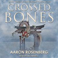 Crossed Bones - Aaron Rosenberg