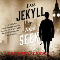 Dr Jekyll y Mr Seek - Anthony O'Neill