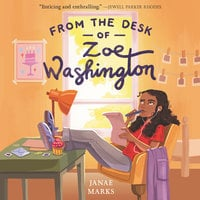 From the Desk of Zoe Washington - Janae Marks