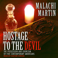 Hostage to the Devil: The Possession and Exorcism of Five Contemporary Americans - Malachi Martin
