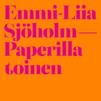 Paperilla toinen - Emmi-Liia Sjöholm