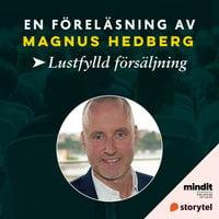 Lustfylld försäljning - Magnus Hedberg