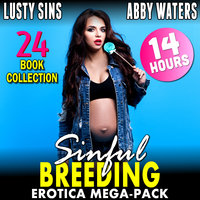 Sinful Breeding Erotica Mega-Pack: 24 Book Collection - Lusty Sins