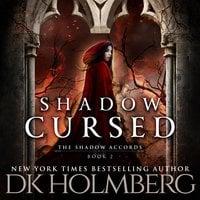 Shadow Cursed - D.K. Holmberg