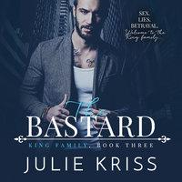 The Bastard - Julie Kriss