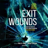 Exit Wounds: Nineteen Tales of Mystery from the Modern Masters of Crime - Various authors, Dean Koontz, Val McDermid, Lee Child, Dennis Lehane, Paul Finch, Martyn Waites, Christopher Fowler, Jeffery Deaver, Alex Gray, James Oswald, Louise Jensen, Mark Billingham, Sarah Hilary, John Connolly, Joe R. Lansdale, Fiona Cummins, A. K. Benedict, Steph Broadribb