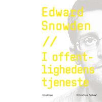 I offentlighedens tjeneste - Edward Snowden