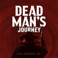 Dead Man's Journey - Les Savage