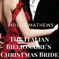 The Italian Billionaire's Christmas Bride - Mollie Mathews