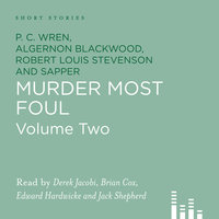 Murder Most Foul, Vol. 2 - Robert Louis Stevenson,P.C. Wren,Sapper,Algernon Blackwood