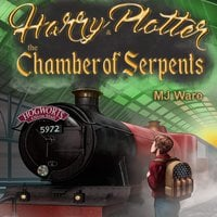 Harry Plotter and The Chamber of Serpents, an Unofficial Harry Potter Parody - MJ Ware