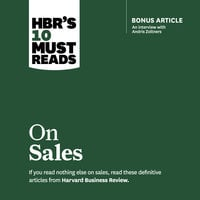 HBR's 10 Must Reads on Sales - Philip Kotler, Harvard Business Review, James C. Anderson, Manish Goyal, Andris Zoltners