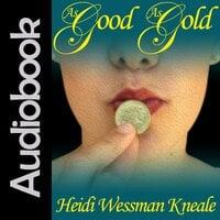 As Good As Gold - Heidi Wessman Kneale