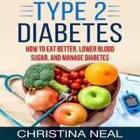 Type 2 Diabetes - Christina Neal