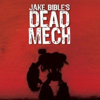 Dead Mech - Jake Bible