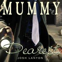 Mummy Dearest - Josh Lanyon