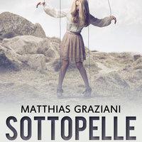 Sottopelle - Mathias Graziani