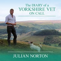 The Diary of a Yorkshire Vet On Call - Julian Norton