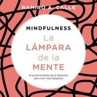 Mindfulness. La lámpara de la mente - Ramiro Calle