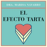 El efecto tarta - Dra. Marisa Navarro