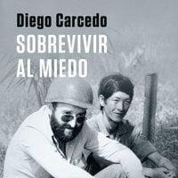 Sobrevivir al miedo - Diego Carcedo