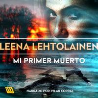 Mi primer muerto - Leena Lehtolainen