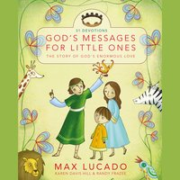 God's Messages for Little Ones (31 Devotions) - Max Lucado, Randy Frazee, Karen Davis Hill