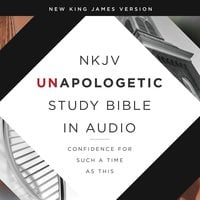 Unapologetic Study Audio Bible – New King James Version, NKJV: New Testament - Emmanuel Foundation