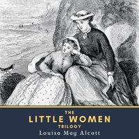 The Little Women Trilogy - Louisa May Alcott