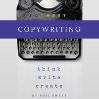 Copywriting - Phil Sweet