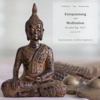 Entspannung und Meditation für jeden Tag - Teil 2 - Katja Katschemba