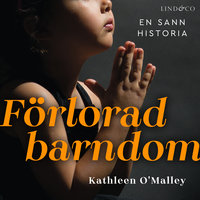 Förlorad barndom: En sann historia - Kathleen O'Malley